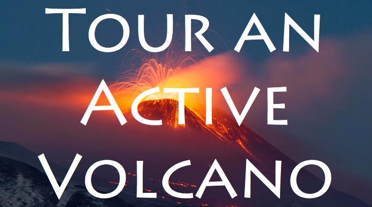 Tour an Active Volcano